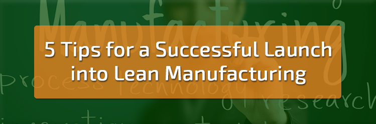5 Tips for Lean Manufacturing