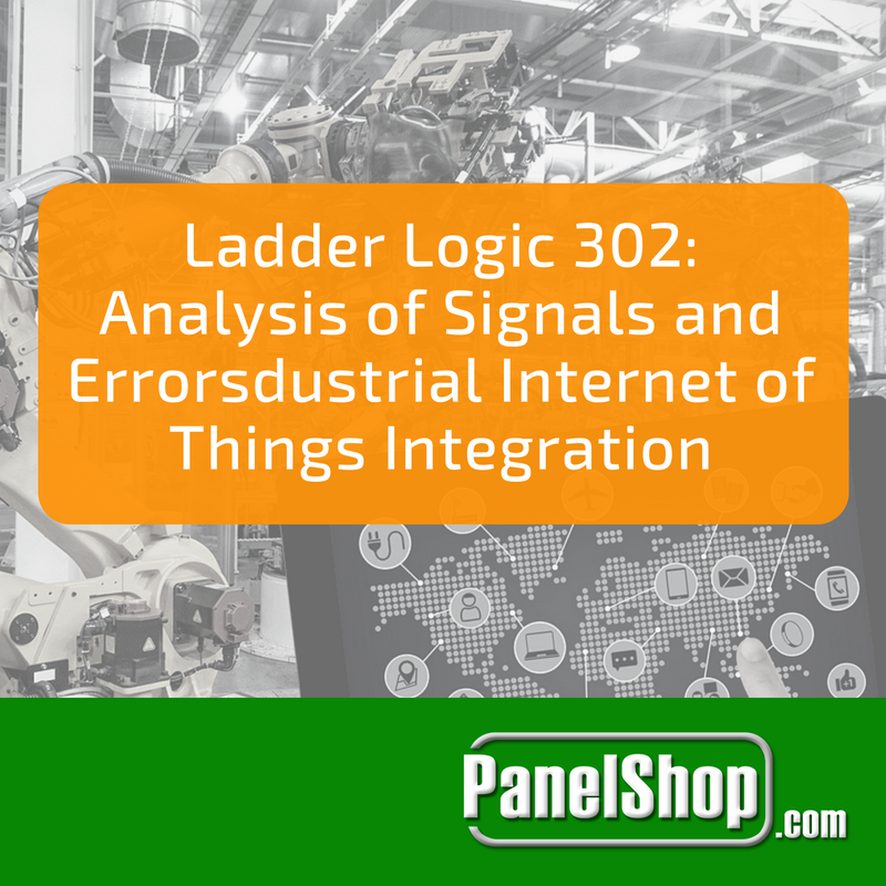 Ladder Logic 302: Analysis of Signals and Errors