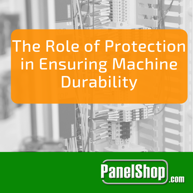 The Role of Protection in Ensuring Machine Durability