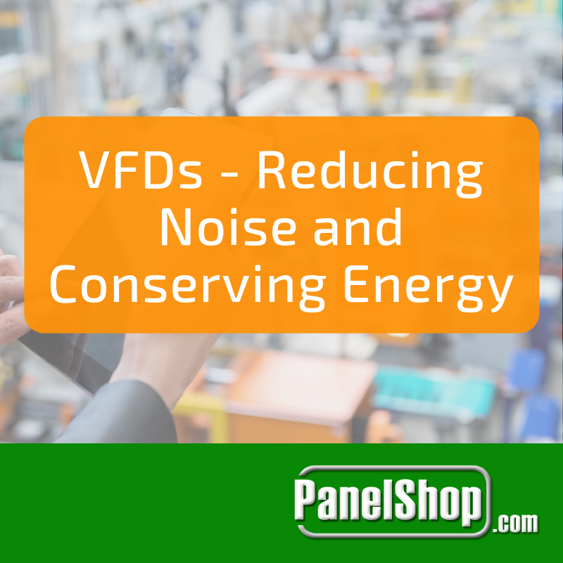 VFDs - Reducing Noise and Conserving Energy