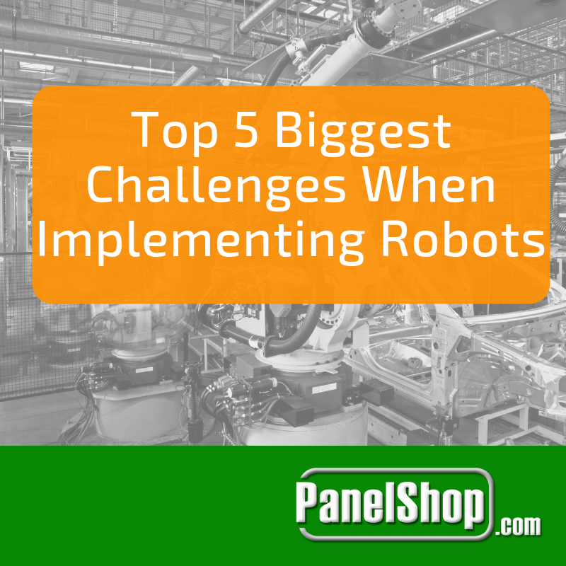 Top 5 Biggest Challenges When Implementing Robots