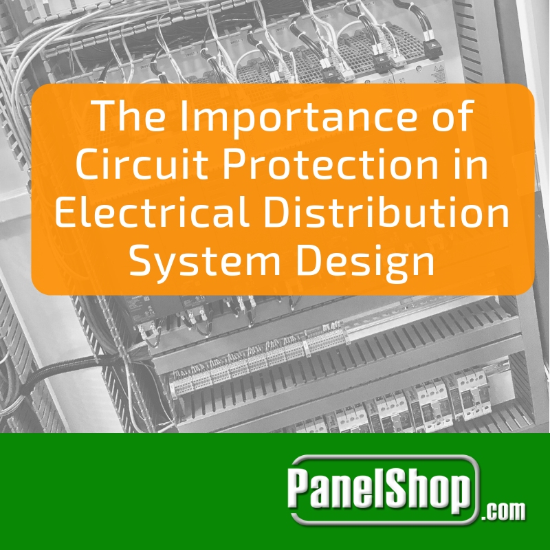 The Importance of Circuit Protection in Electrical Distribution System Design