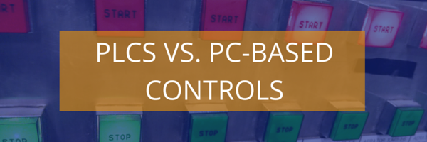 PLCs vs. PC-Based Controls