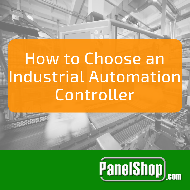 How to Choose an Industrial Automation Controller