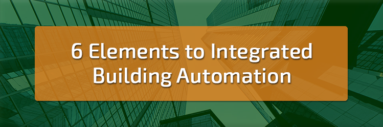 6 Elements to Integrated Building Automation